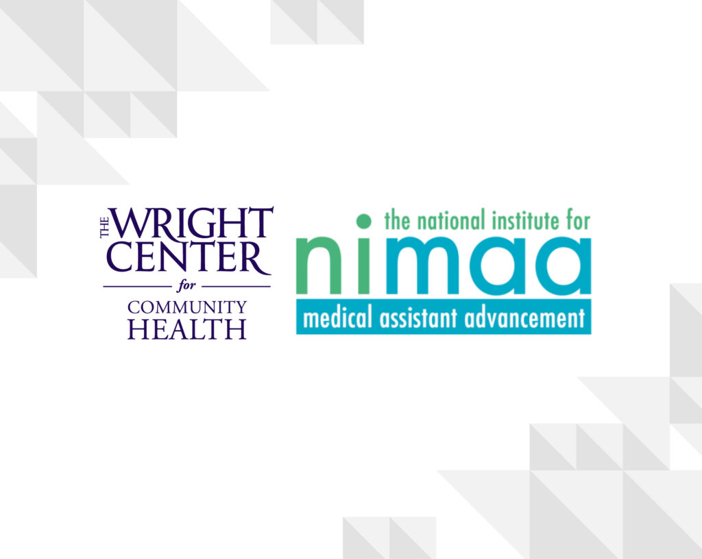 The Wright Center and The National Institute for Medical Assistant Advancement Partner for New Medical Assistant Training Program
